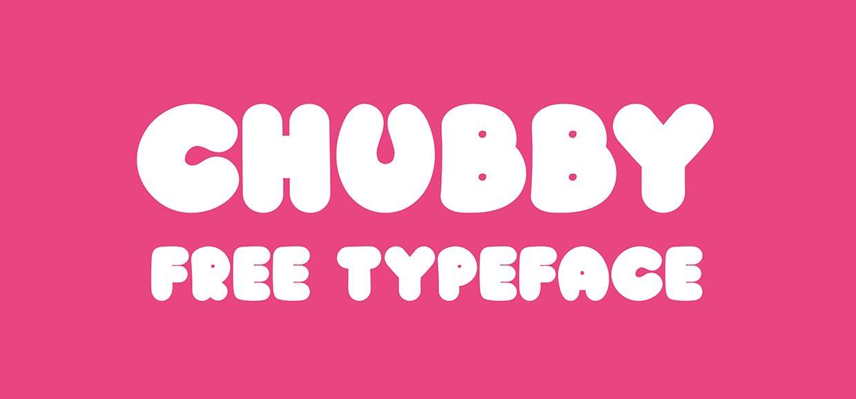 Chubby font