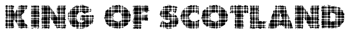 King of scotland font