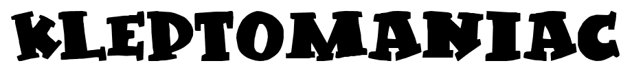 Kleptomaniac font