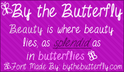 +By the Butterfly font