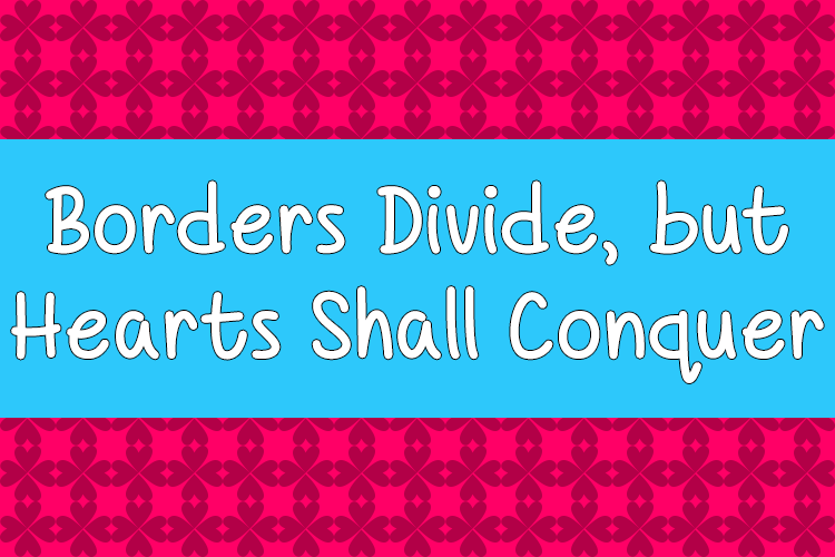 Borders Divide, But Hearts Shall Conquer font
