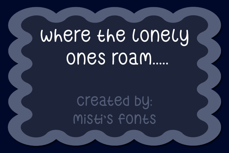 Where The Lonely Ones Roam font