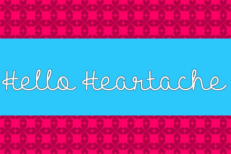 Hello Heartache font